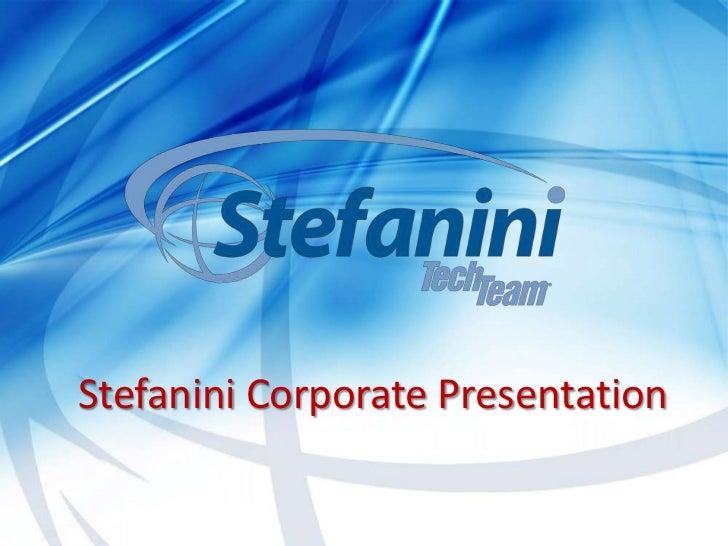 Stefanini Corporate Presentation© 2011 Stefanini/TechTeam Proprietary and Confidential   1
