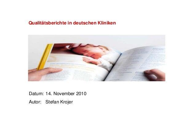 Qualitätsberichte in deutschen Kliniken Datum: 14. November 2010 Autor: Stefan Krojer
