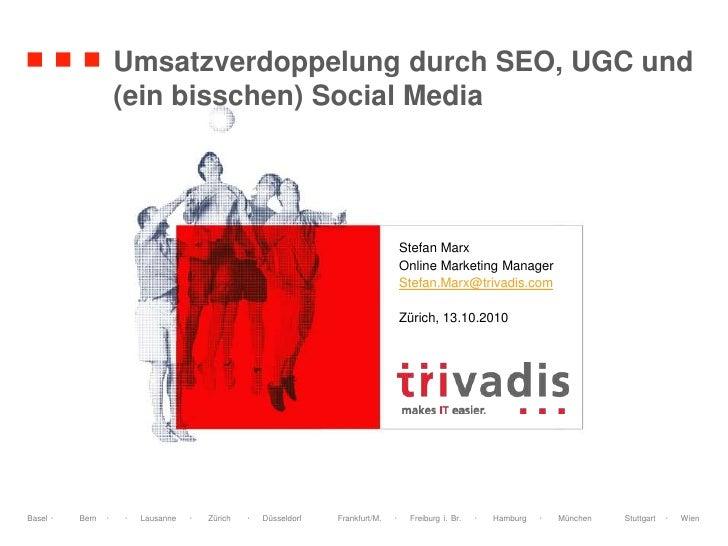 Umsatzverdoppelung durch SEO, UGC und (ein bisschen) Social Media<br />Stefan Marx<br />Online Marketing Manager<br />Stef...