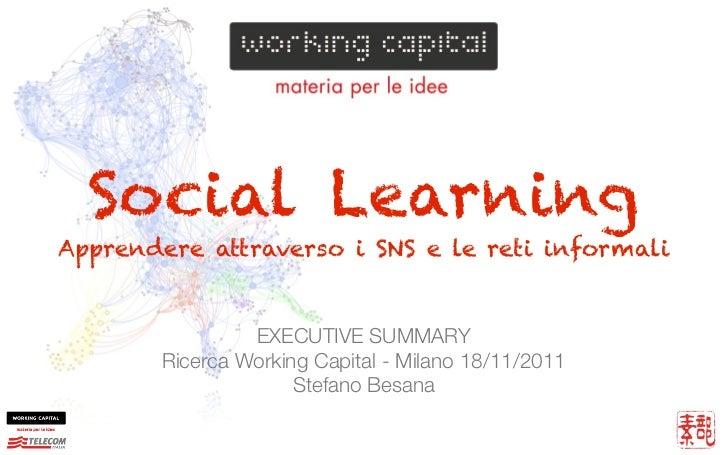 Social LearningApprendere attraverso i SNS e le reti informali                EXECUTIVE SUMMARY       Ricerca Working Capi...