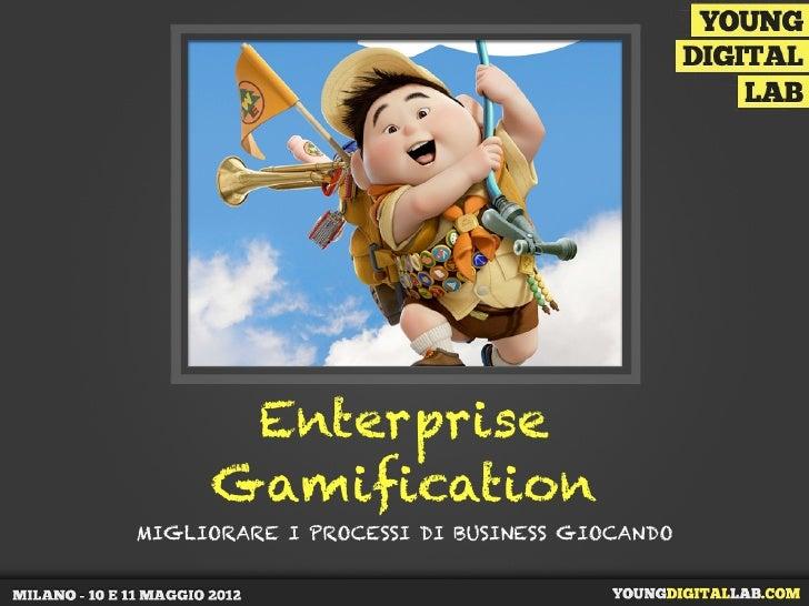 Enterprise     GamificationMIGLIORARE I PROCESSI DI BUSINESS GIOCANDO