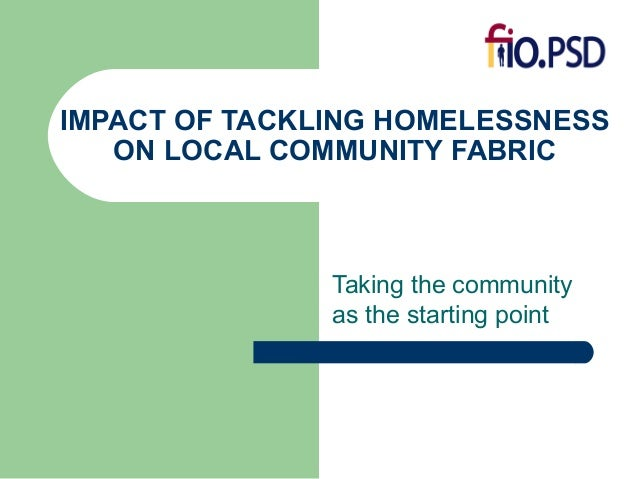 Impact of tackling homelessness on local community fabric: taking the community as the starting point