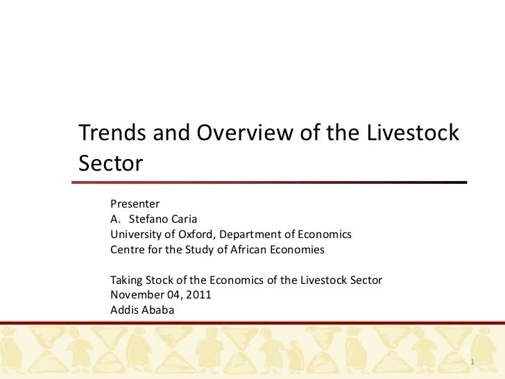 Trends and Overview of the LivestockSector   Presenter   A. Stefano Caria   University of Oxford, Department of Economics ...