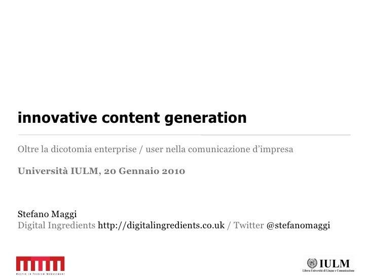 innovative content generation Oltre la dicotomia enterprise / user nella comunicazione d'impresa  Università IULM, 20 Genn...