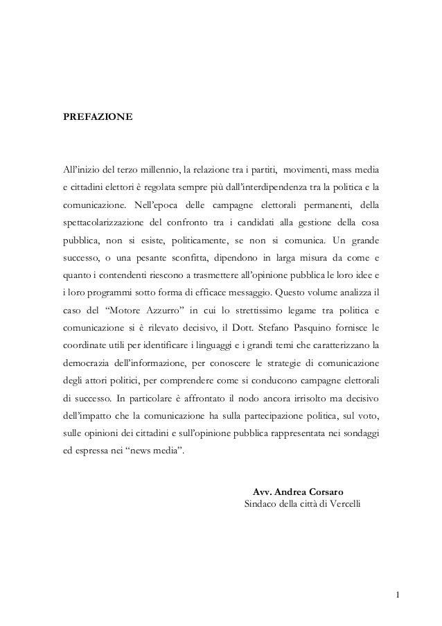 1 PREFAZIONE All'inizio del terzo millennio, la relazione tra i partiti, movimenti, mass media e cittadini elettori è rego...