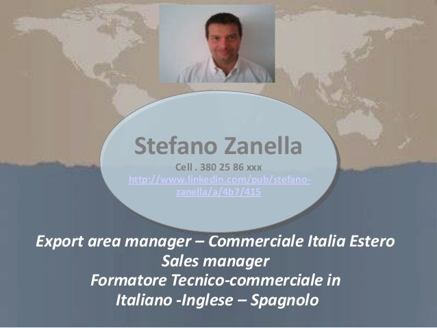 Export area manager – Commerciale Italia EsteroSales managerFormatore Tecnico-commerciale inItaliano -Inglese – SpagnoloSt...