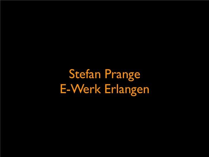 Stefan PrangeE-Werk Erlangen