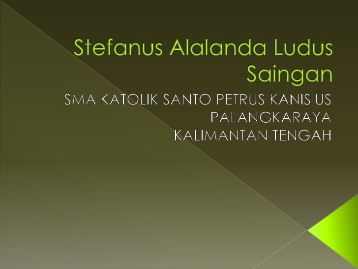 Oleh : Stefanus Alalanda Ludus SainganNIP : 085252349254