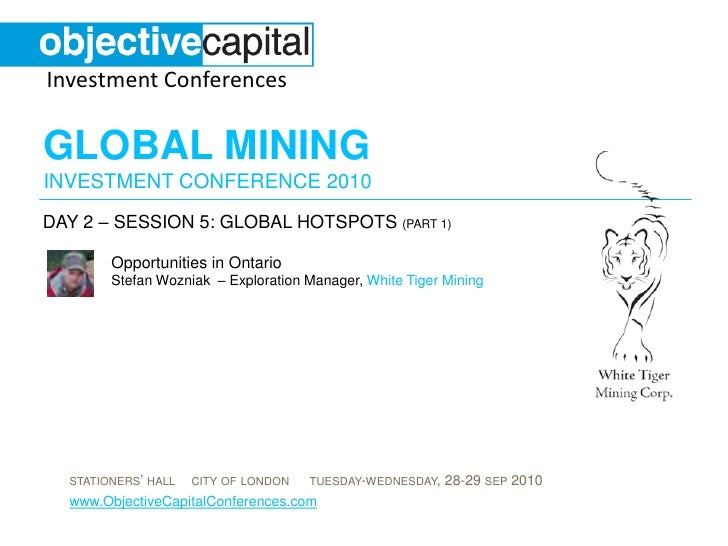 day 2 – session 5: Global hotspots (part 1)<br />Opportunities in Ontario Stefan Wozniak  – Exploration Manager, White Tig...