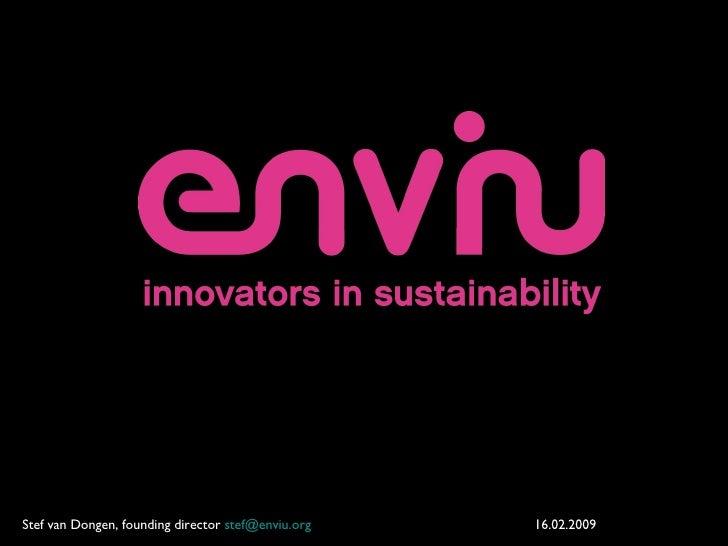 Stef van Dongen, founding director  [email_address] 16.02.2009