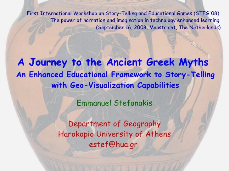A Journey to the Ancient Greek Myths   An Enhanced Educational Framework to Story-Telling with Geo-Visualization Capabilit...