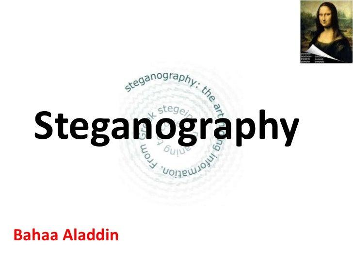 SteganographyBahaa Aladdin