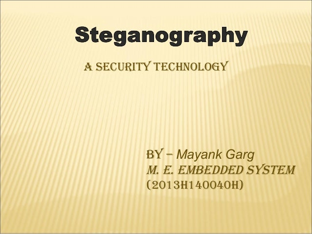 A Security technology By – Mayank Garg M. e. eMBedded SySteM (2013h140040h)