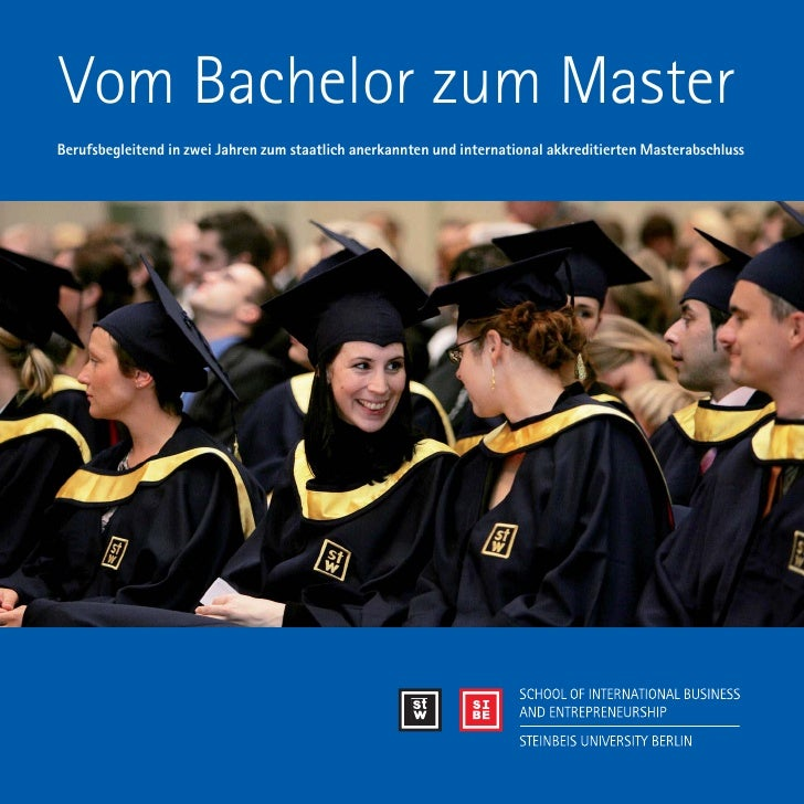 Vom Bachelor zum Master Berufsbegleitend in zwei Jahren zum staatlich anerkannten und international akkreditierten Mastera...