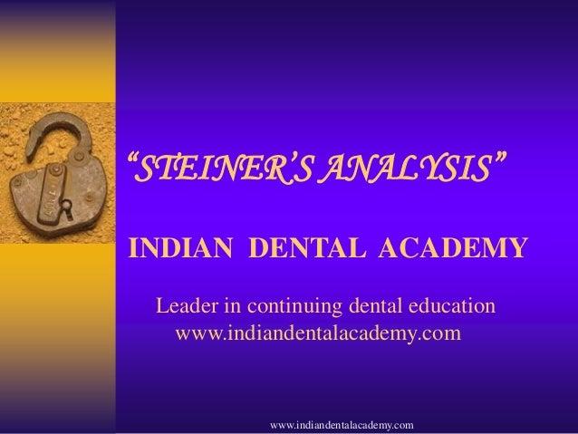 """STEINER'S ANALYSIS"" INDIAN DENTAL ACADEMY Leader in continuing dental education www.indiandentalacademy.com  www.indiande..."