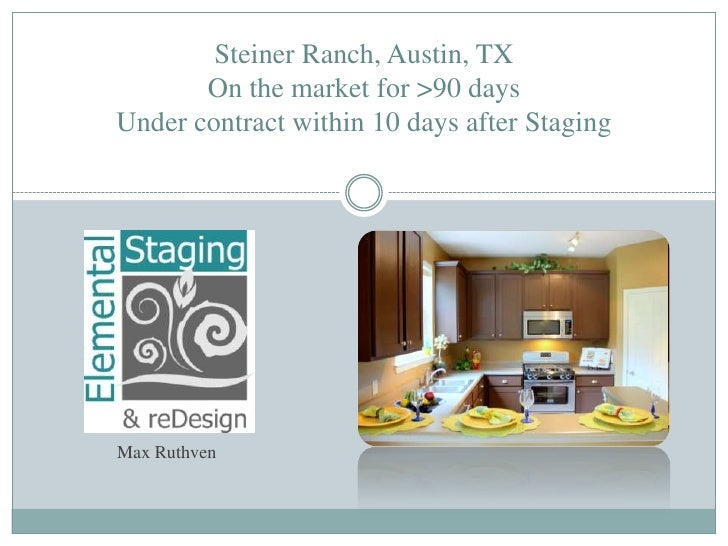 Steiner Ranch, Austin, TXOn the market for >90 daysUnder contract within 10 days after Staging<br />Max Ruthven<br />