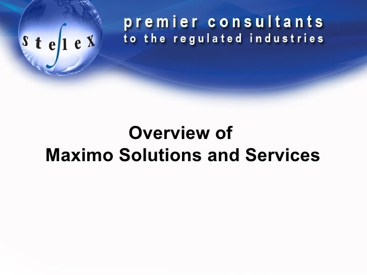 Overview of  Maximo Solutions and Services