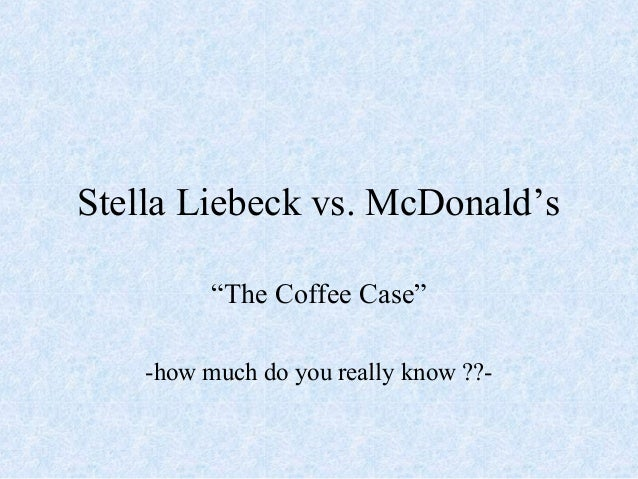 """Stella Liebeck vs. McDonald's """"The Coffee Case"""" -how much do you really know ??-"""