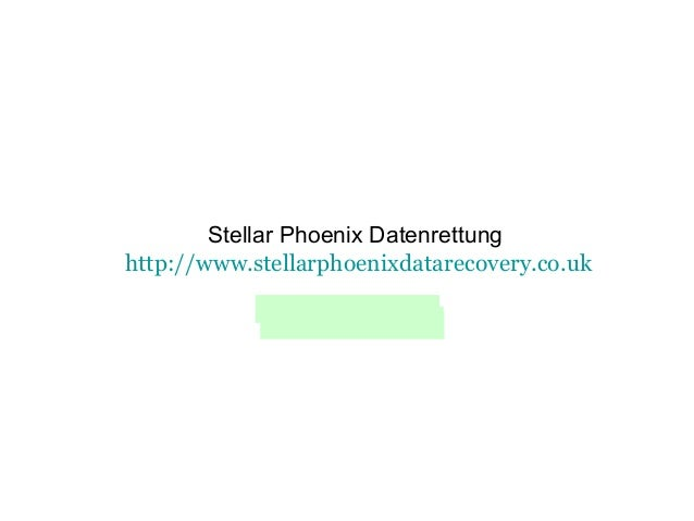 Stellar Phoenix Datenrettung http://www.stellarphoenixdatarecovery.co.uk Datenrettung