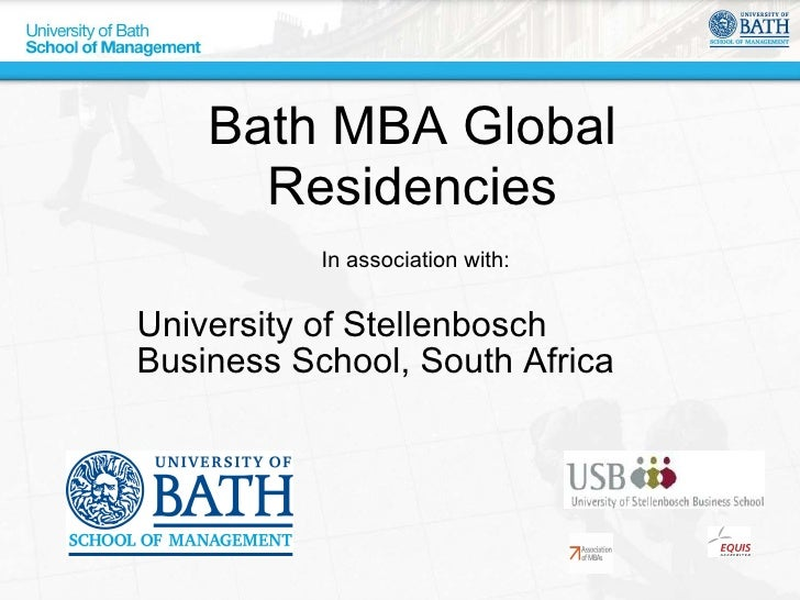 Bath MBA Global Residencies In association with: University of Stellenbosch Business School, South Africa