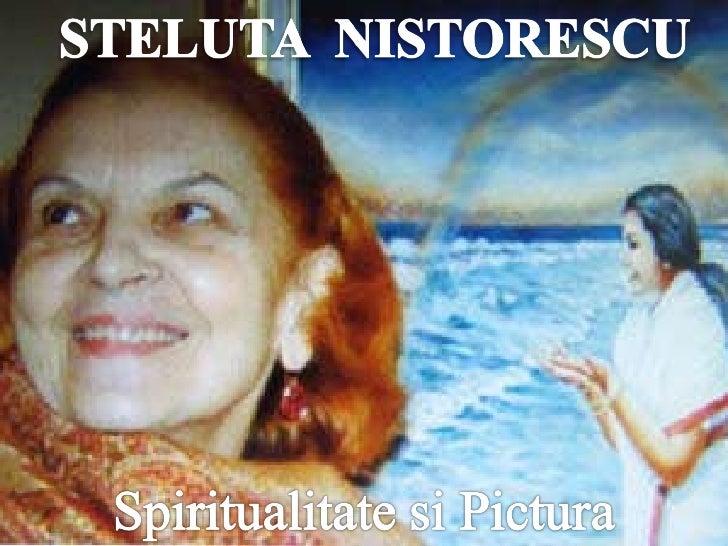 Steluta nistorescu -spiritualitate si pictura