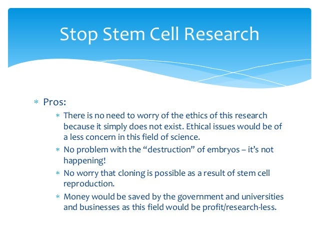stem cell research pro and cons research paper Stem cell research study vs treatment pros and cons of a research for research protocols and stem cell procedures the lung institute has implemented.