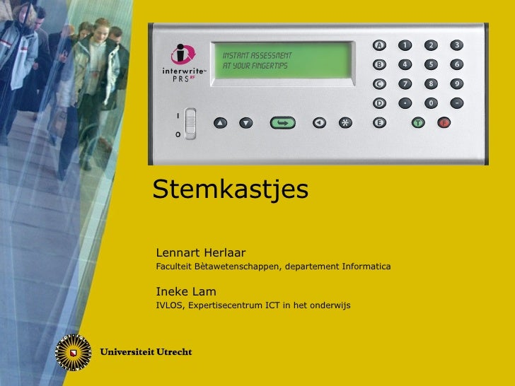 Stemkastjes Lennart Herlaar Faculteit Bètawetenschappen, departement Informatica Ineke Lam IVLOS, Expertisecentrum ICT in ...