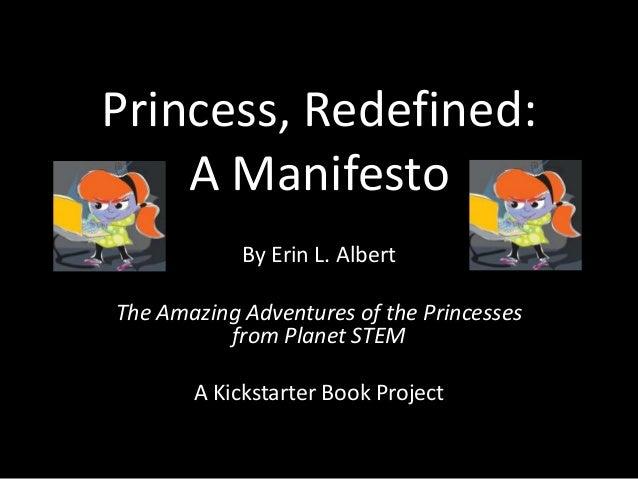 Princess, Redefined: A Manifesto