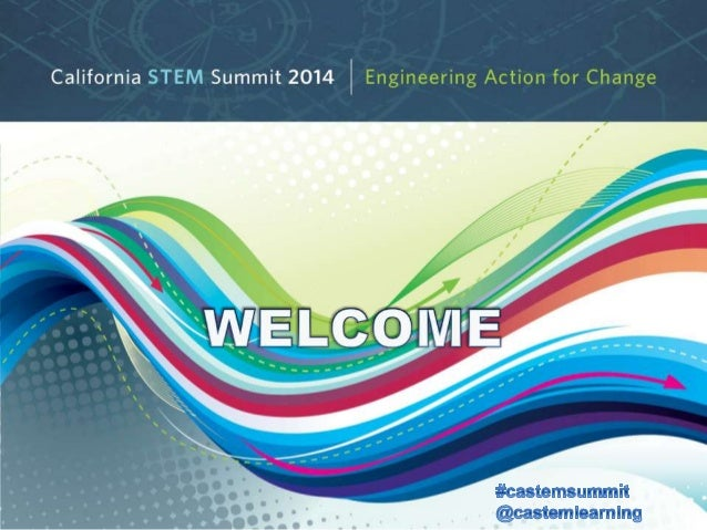 Welcome Presentation 2014 California STEM Summit