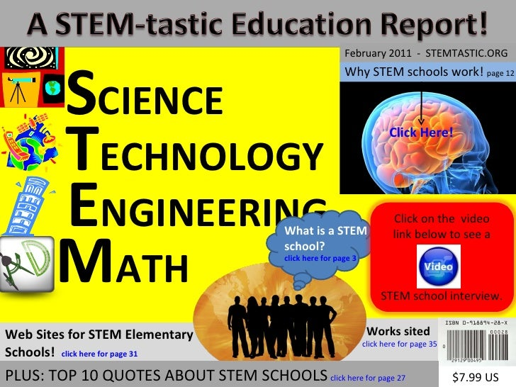 Works sited  click here for page 35 S CIENCE T ECHNOLOGY E NGINEERING M ATH Why STEM schools work!  page 12 Click Here! $7...