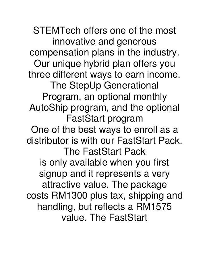 STEMTech offers one of the most        innovative and generous compensation plans in the industry.  Our unique hybrid plan...