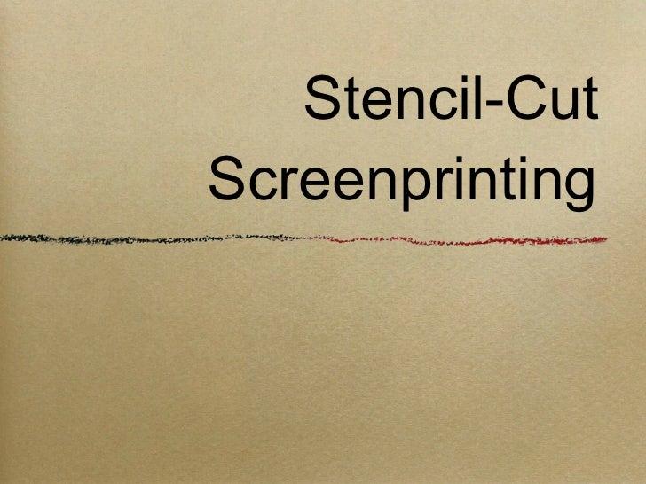 Stencil-Cut  Screenprinting