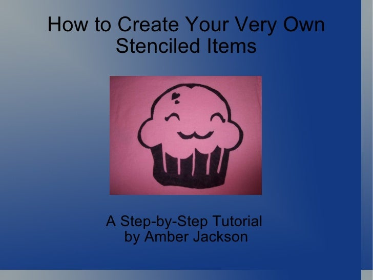 How to Create Your Very Own   Stenciled Items A Step-by-Step Tutorial  by Amber Jackson