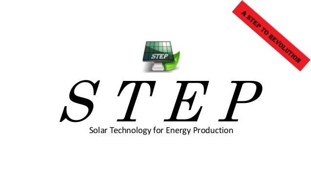 S T E PSolar Technology for Energy Production