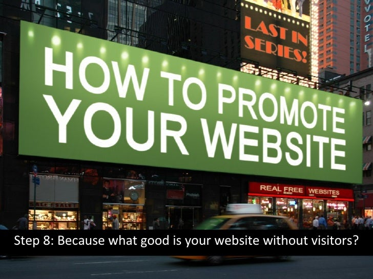Step 8: Because what good is your website without visitors?