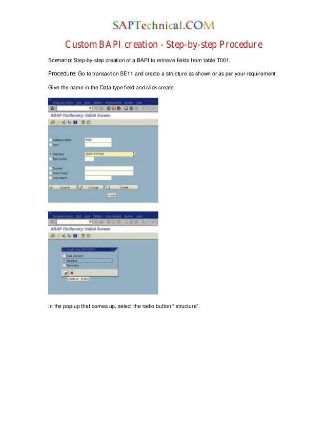 Custom BAPI creation - Step-by-step Procedure Scenario: Step-by-step creation of a BAPI to retrieve fields from table T001...