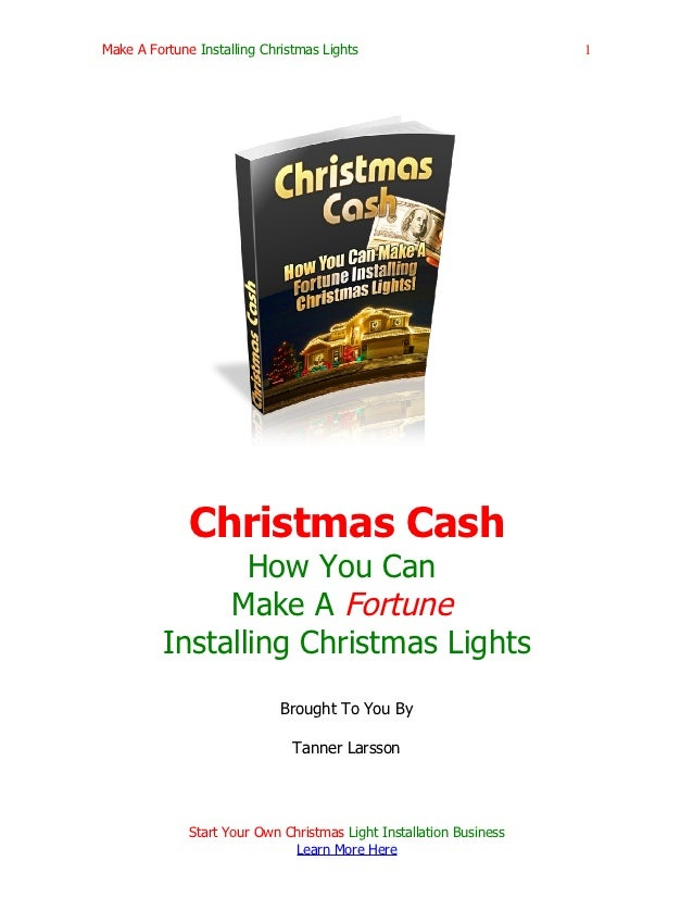 Make A Fortune Installing Christmas Lights                           1              Christmas Cash                How You ...