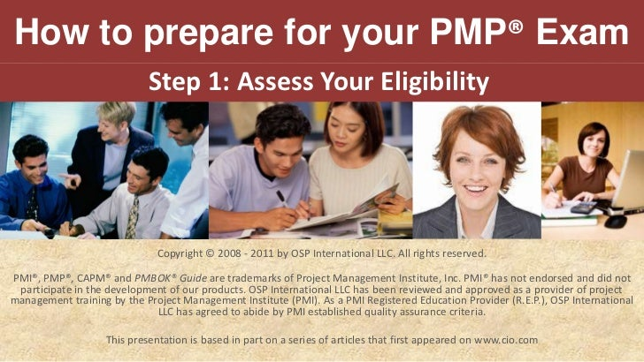 How to prepare for your PMP Exam. Step 1: Assess Your Eligibility