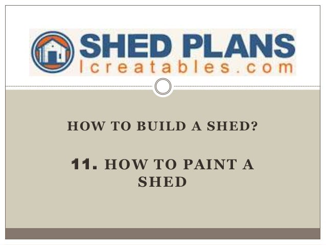 11. How to paint a shed