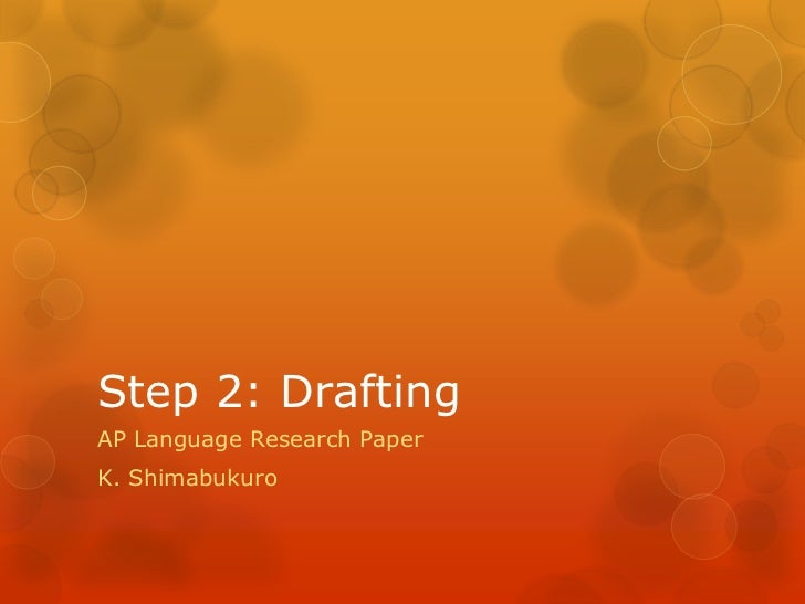Step 2: DraftingAP Language Research PaperK. Shimabukuro
