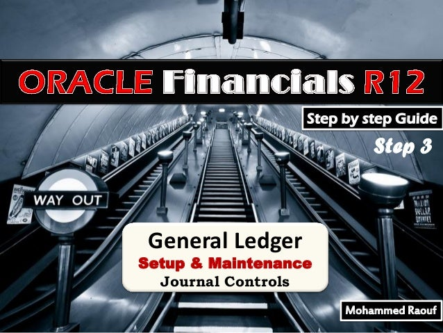 Step by step Guide  Step 3  General Ledger  Setup & Maintenance Journal Controls Mohammed Raouf
