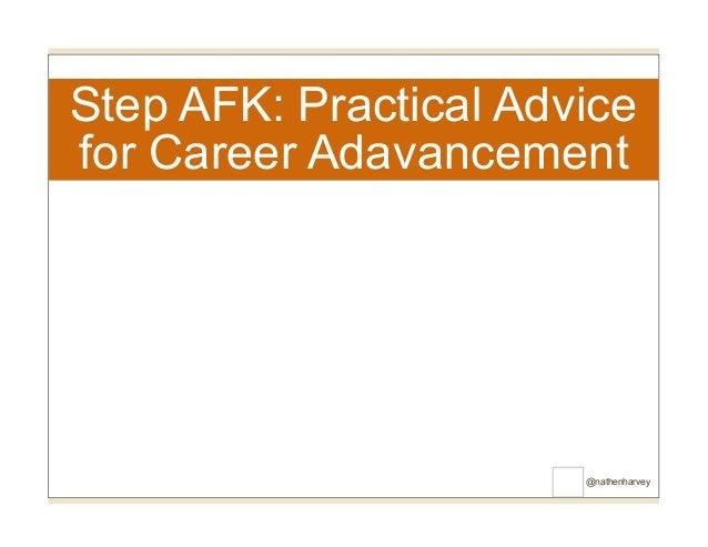 Step AFK: Practical Advice for Career Adavancement