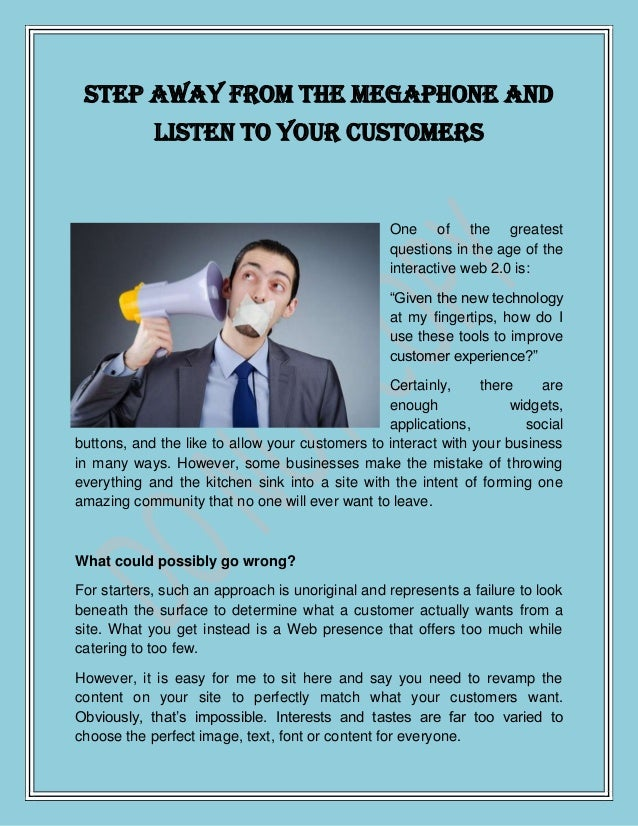 Step Away from the Megaphone and            Listen to Your Customers                                                 One o...