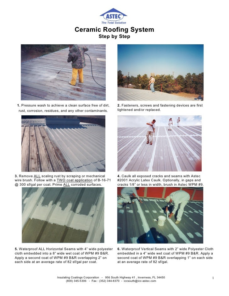 Ceramic Roofing System                                                       Step by Step      1. Pressure wash to achieve...