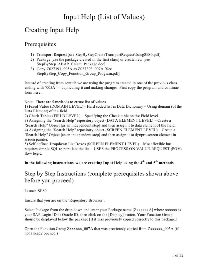 Input Help (List of Values)Creating Input HelpPrerequisites   1) Transport Request [see StepByStepCreateTransportRequestUs...
