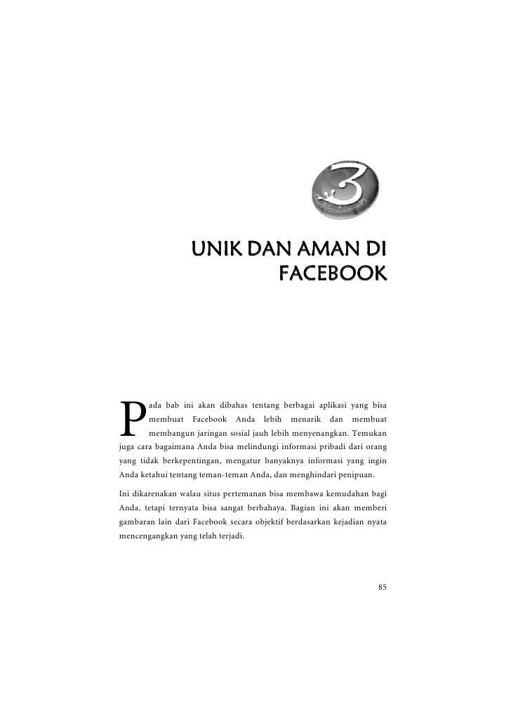UNIK DAN AMAN DI                          FACEBOOK     P        ada bab ini akan dibahas tentang berbagai aplikasi yang bi...