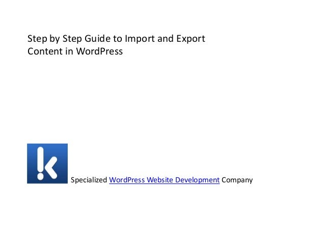 Step by Step Guide to Import and Export Content in WordPress Specialized WordPress Website Development Company