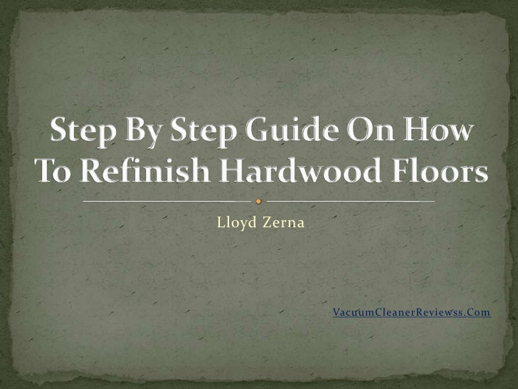 Step by step guide on how to refinish