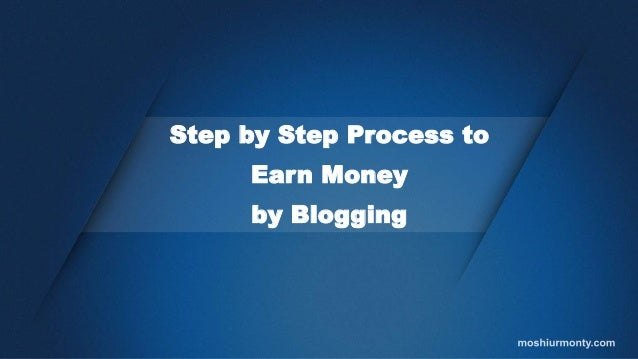 how blogs work to make money step by step