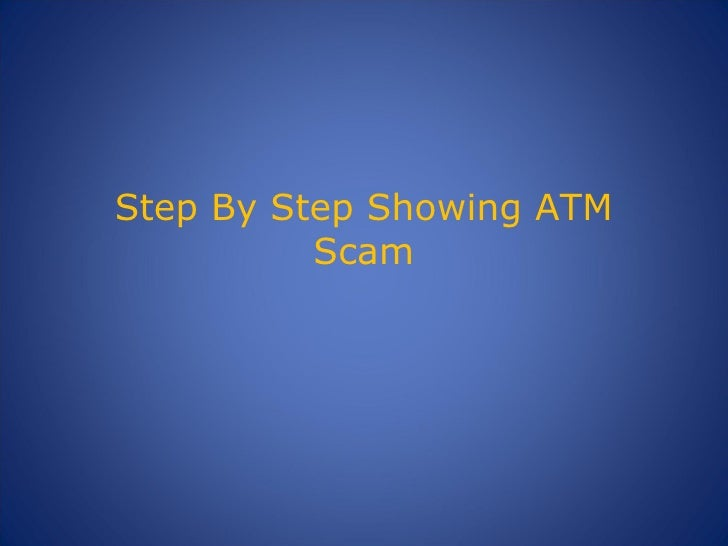 Step By Step Showing Atm Scam